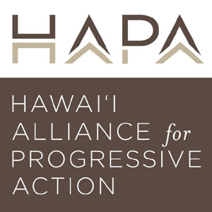 Hawai'i Alliance for Progressive Action (H.A.P.A.)